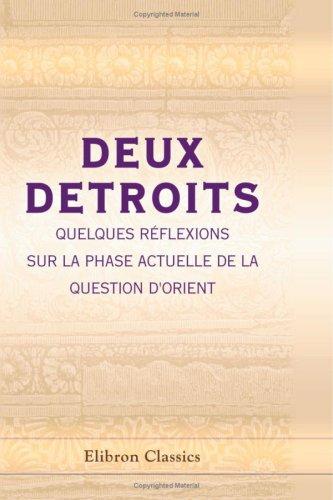 Download Deux detroits: Quelques réflexions sur la phase actuelle de la question d'Orient (French Edition) pdf