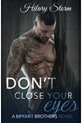 Don't Close Your Eyes (Bryant Brothers) (Volume 1) Paperback