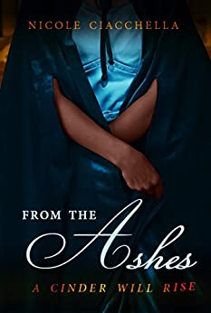 From the Ashes (Fairytale Collection, book 3) by [Ciacchella, Nicole]