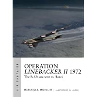 Operation Linebacker II 1972: The B-52s are sent to Hanoi (Air Campaign)