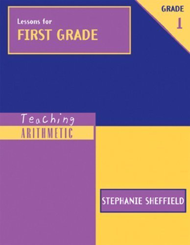 Lessons for First Grade (Teaching Arithmetic) by Stephanie Sheffield (2001-09-15)