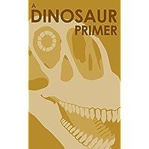A Dinosaur Primer