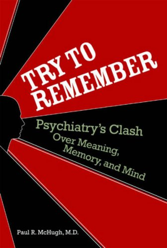 Download Try to Remember: Psychiatry's Clash over Meaning, Memory, and Mind PDF