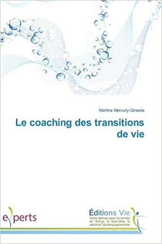 Livres gratuits Le Coaching Des Transitions de Vie pdf, epub ebook