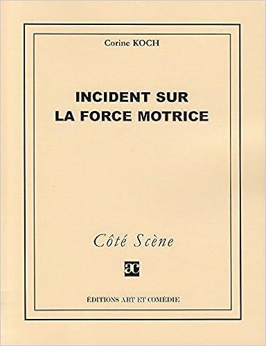 Incident Sur la Force Motrice