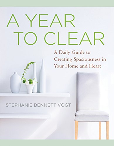 A Year to Clear: A Daily Guide to Creating Spaciousness in Your Home and Heart cover