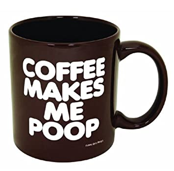 funny guy mugs coffee makes me poop ceramic coffee mug brown 11ounce