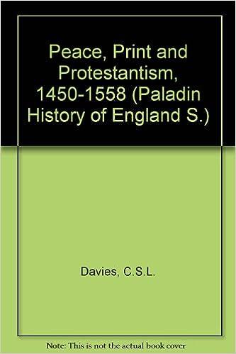 Pdf ilmaiseksi ladattavia kirjoja verkossa Peace, Print and Protestantism, 1450-1558 (Paladin History of England) by C.S.L. Davies 024610886X PDF FB2 iBook