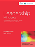 Leadership Mindsets: Innovation and Learning in the Transformation of Schools (Leading School Transformation Book 4)
