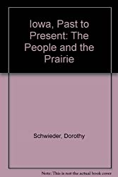Iowa: Past to Present: The People and the Prairie