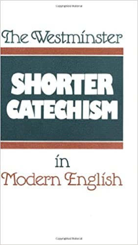 graphic regarding Westminster Shorter Catechism Printable known as The Westminster Quick Catechism inside of Innovative English: Douglas