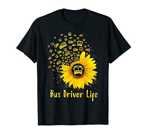 Bus Driver Life Sunflower Tshirt - Funny Bus Driver Gift