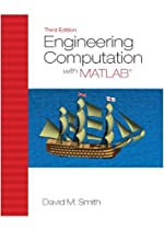 Engineering Computation with MATLAB (3rd Edition)