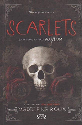 Scarlets: Um Episodio da Serie Asylum - Vol.1.5 - Serie Asylum