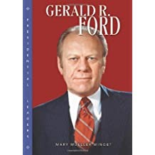 Gerald R. Ford (Presidential Leaders)