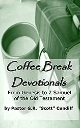 Coffee Break Devotionals (From Genesis to 2 Samuel of the Old Testament)