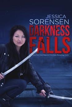 Darkness Falls by [Sorensen, Jessica]