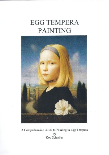 Egg Tempera Painting: A Comprehensive Guide to Painting in Egg Tempera ()