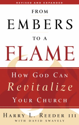 From Embers to a Flame: How God Can Revitalize Your Church by [Reeder, Harry L., Swavely, David]