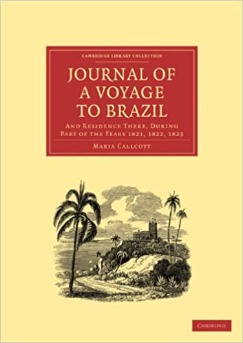 Journal of a Voyage to Brazil, and Residence There, During