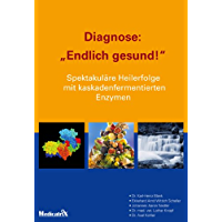 "Diagnose: ""Endlich gesund!"" (German Edition)"