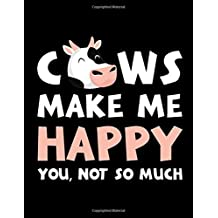 Cows Make Me Happy You, Not So Much: The Perfect Notebook For Every Vegan Pun Lover