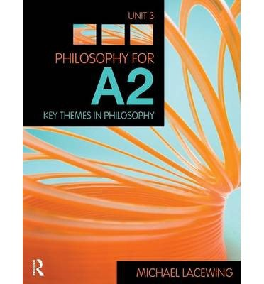 Read Online [(Philosophy for A2: Unit 3: Key Themes in Philosophy, 2008 AQA Syllabus)] [Author: Michael Lacewing] published on (October, 2009) pdf epub
