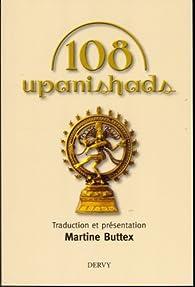Les 108 upanishads par Martine Buttex