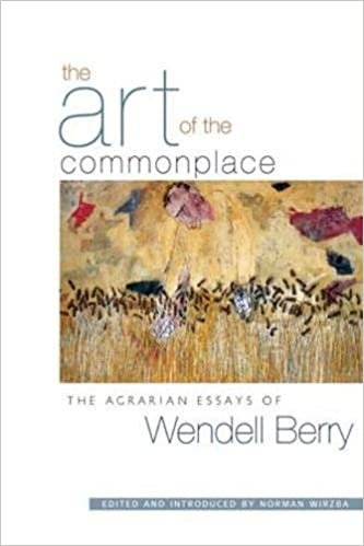 the art of the commonplace the agrarian essays of wendell berry  the art of the commonplace the agrarian essays of wendell berry wendell berry norman wirzba 0884119910715 books ca