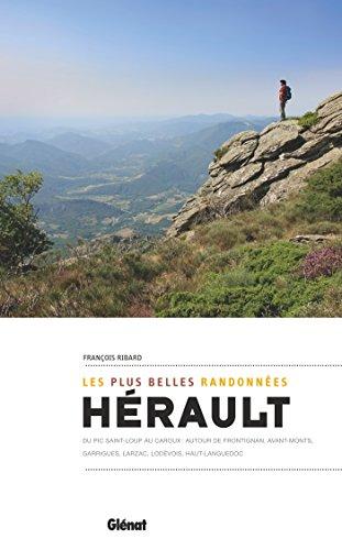 (Hérault, les plus belles randonnées : Du Pic Saint-Loup au Caroux : autour de Frontignan, Avant-Monts, Garrigues, Larzac, Haut-Languedoc)