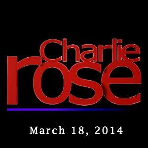 Charlie Rose: Simon Schama, Timothy Dolan, and Ferran Adria, March 18, 2014 Radio/TV Program