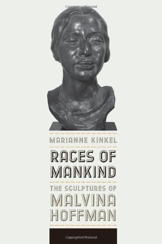 Races of Mankind: The Sculptures of Malvina Hoffman