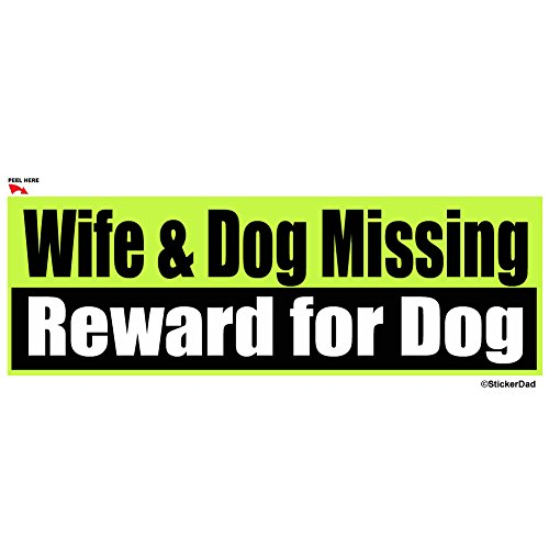 StickerDad® WIFE & DOG MISSING Funny Full Color Printed Bumper Sticker - size: 9