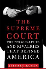 The Supreme Court: The Personalities and Rivalries That Defined America Kindle Edition