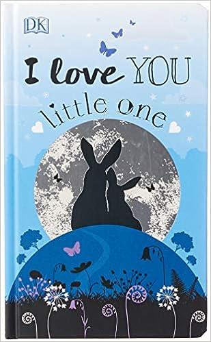 I Love You Little One Dk Amazoncomau Books