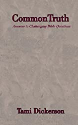 Common Truth -- Answers To Challenging Bible Questions