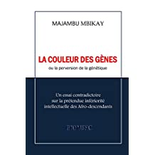 La couleur des gènes: La perversion de la génétique (French Edition)