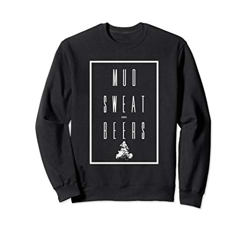 - Mud Sweat and Beers ATV Riding Gift Sweatshirt