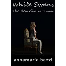 The New Girl in Town (White Swans Book 2)