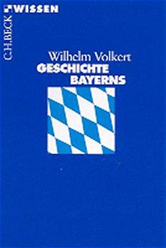 Geschichte Bayerns (C. H. Beck Wissen in der Beck'schen Reihe)