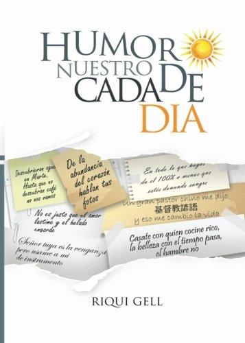 Humor nuestro de cada dia (Spanish Edition): Sr Riqui Gell ...