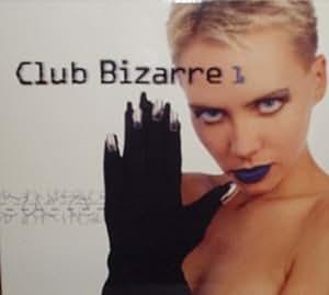 Club Bizarre 1