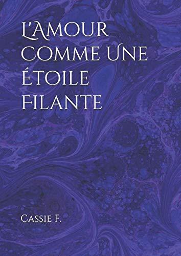 L'Amour Comme Une Étoile Filante (French Edition)