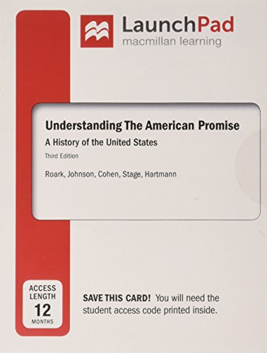 Understanding the American Promise, Volume 1 & LaunchPad for Understanding the American Promise (Twelve Month Access) & Reading the American Past: Volume I: To 1877 -  James L. Roark, 3rd Edition, Paperback