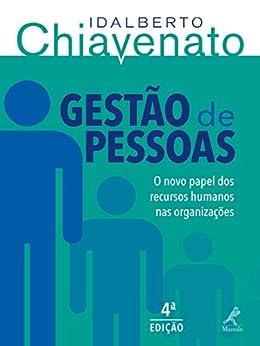 Gestão de Pessoas: o Novo Papel dos Recursos Humanos nas Organizações por [Chiavenato, Idalberto]