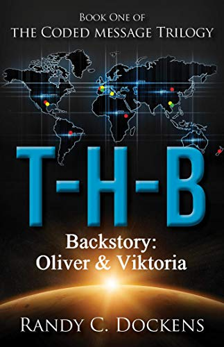 Backstory to T-H-B: Oliver & Viktoria (The Coded Message Trilogy)