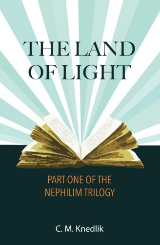 The Land of Light: Part One of the Nephilim Trilogy