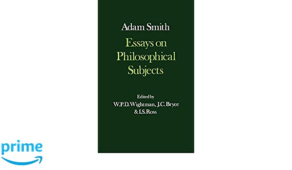 Amazoncom Essays On Philosophical Subjects Glasgow Edition Of The  Amazoncom Essays On Philosophical Subjects Glasgow Edition Of The Works  And Correspondence Of Adam Smith  Adam Smith W P D  Wightman