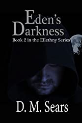 Eden's Darkness (Ellethny Series Book 2)