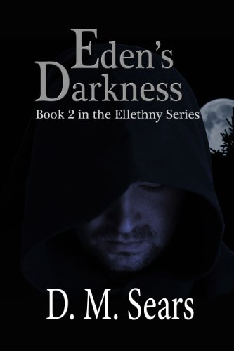 Eden's Darkness (Ellethny Series Book 2) by [Sears, D.M.]
